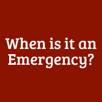When is it an Emergency?